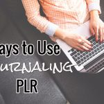 Ways to Use Journaling PLR