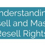 PLR Questions: What Are Resell and Master Resell Rights?