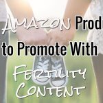 Top Fertility-Related Amazon Products to Promote