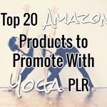 Amazon Products You Can Promote With YOGA PLR