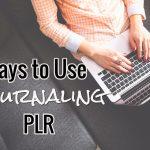 Ways to Use Journaling PLR